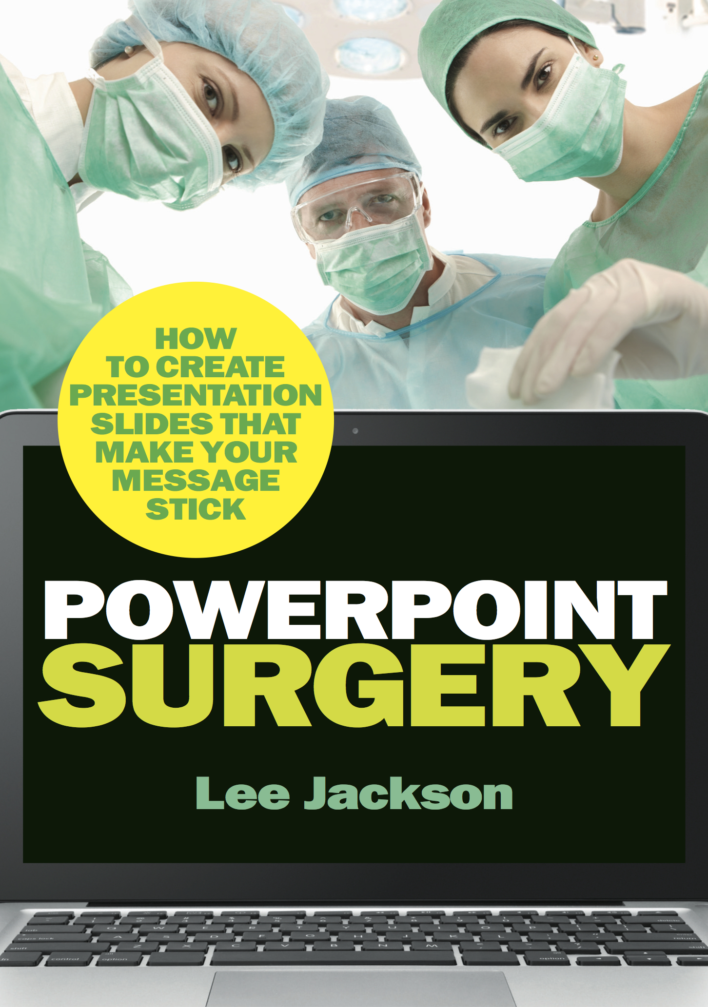 powerpoint surgery how to create presentation slides that make your